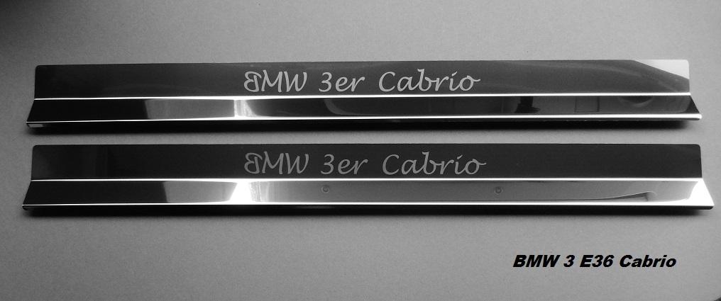 bmw 3er e36 cabrio einstiegsleisten edelstahl mit gravur. Black Bedroom Furniture Sets. Home Design Ideas